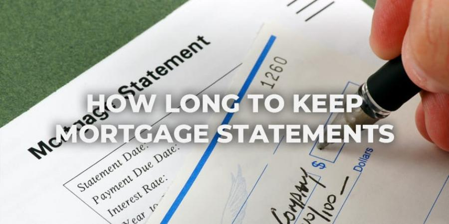 How Long To Keep Mortgage Statements