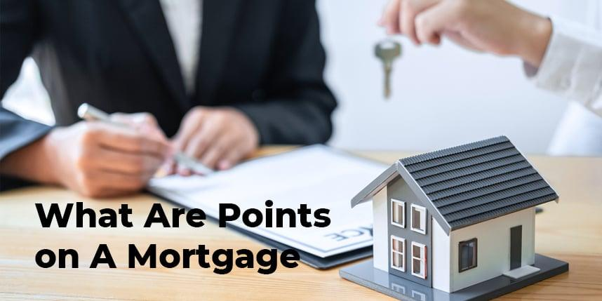 What Are Points on A Mortgage