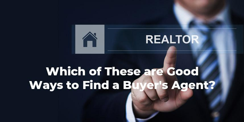 Which of These are Good Ways to Find a Buyer Agent